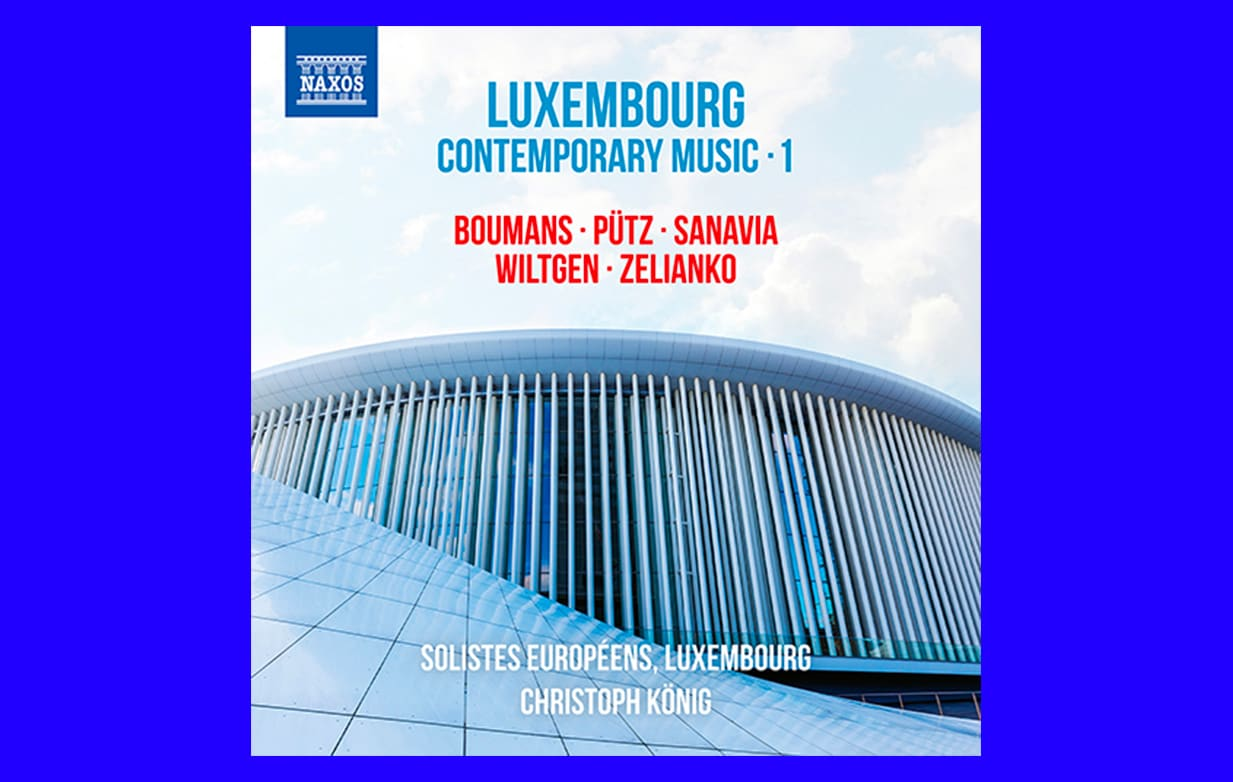 Discover Luxembourg's composers on new recordings